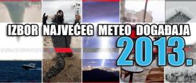 Glasujte: Izbor Naj meteo događaja u 2013. godini